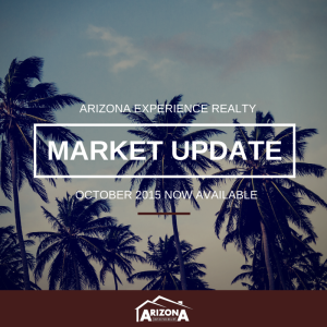 October 2015 | Maricopa + Pinal County Real Estate Market Update