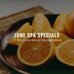 June Specials at the Alvea Spa at Encanterra®