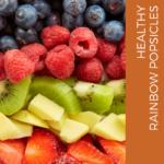 Easy Healthy Rainbow Popsicles