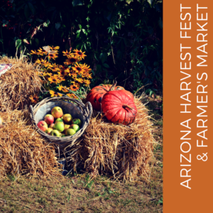 Arizona Harvest Fest & Farmer's Market